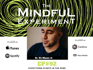 EP#92 - Everything Starts with the Mind