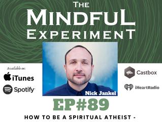 EP89 - How to Be a Spiritual Atheist - Part I