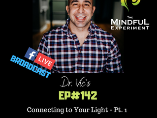 EP#142 - Connecting to Your Light - Pt. 1