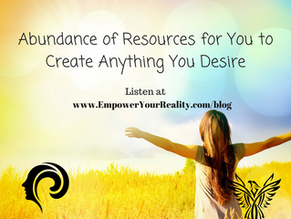 EP#39 - Abundance of Resources for You to Create Anything You Desire