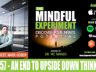 EP#57 - An End to Upside Down Thinking