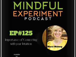 EP#125 - The Importance of Connecting with your Intuition