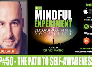 EP#50 - The Path to Self Awarness