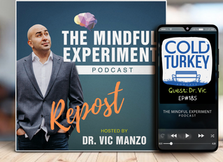 EP#185 - REPOST Interview - Cold Turkey Podcast Interviews Dr. Vic