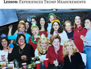 Lesson #4: Experiences Trump Measurements
