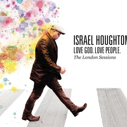 Israel Houghton - Love God, Love People