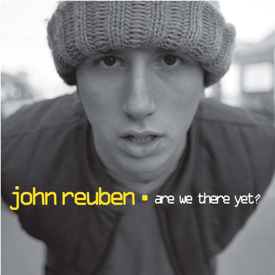 John Reuben - Are We There Yet?