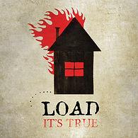 LOAD_ItsTrue.jpg