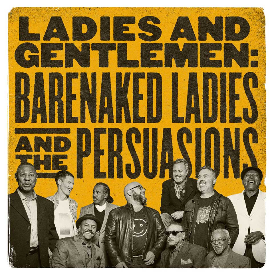 Barenaked Ladies and the Persuasions