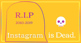 Instagram Is Dead.jpg