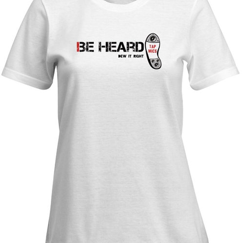 "White ""Be Heard"" Women's cut T Shirt"