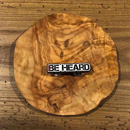 """Be heard"" Pin"