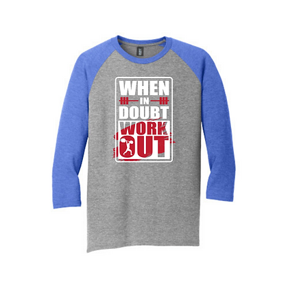 When in Doubt Work Out Unisex Baseball Shirt