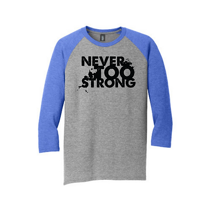 Never Too Strong Unisex Baseball Shirt