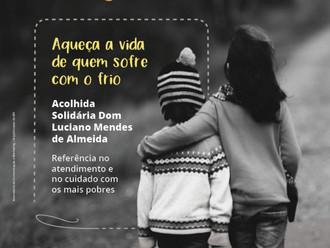 Aqueça a vida de quem sofre com o frio: Campanha do Agasalho da Acolhida Solidária Dom Luciano Mende