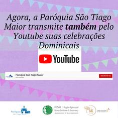 Veja a Celebração Dominical também pelo Youtube