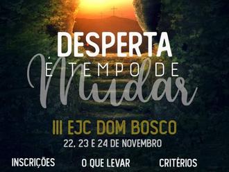 Paróquia São João Bosco terá EJC-Inscrições no dia 25.08 com abrangência também à nossa Paróquia.