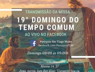 Transmissão da Santa Missa do 19º Domingo do Tempo Comum