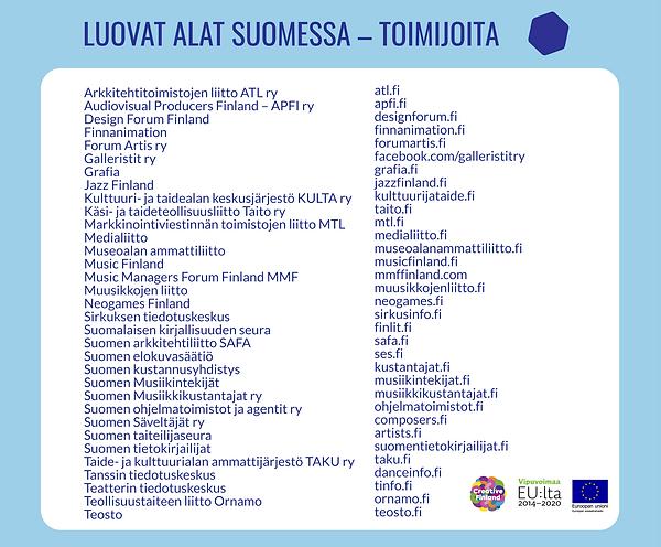 Pitkä luettelo luovien alojen toimijoista Suomessa. Muun muassa Medialiitto, Suomen elokuvasäätiö, Suomen taiteilijaseura, Tanssin tiedotuskeskus, Teosto.