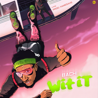 Bachi and Namesake Come Wit It On Their Latest Single