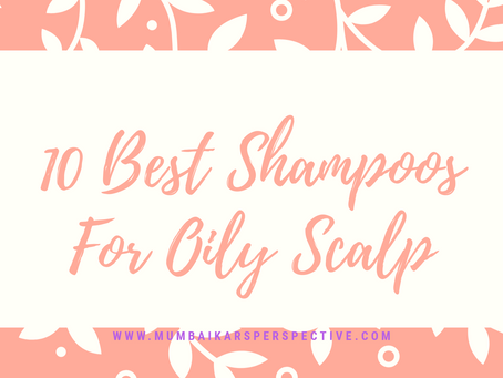 10 Best Shampoos For Oily Scalp