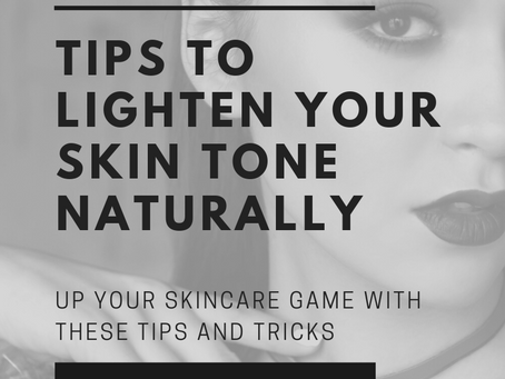 Beauty Tips to Lighten Your Skin Tone Naturally