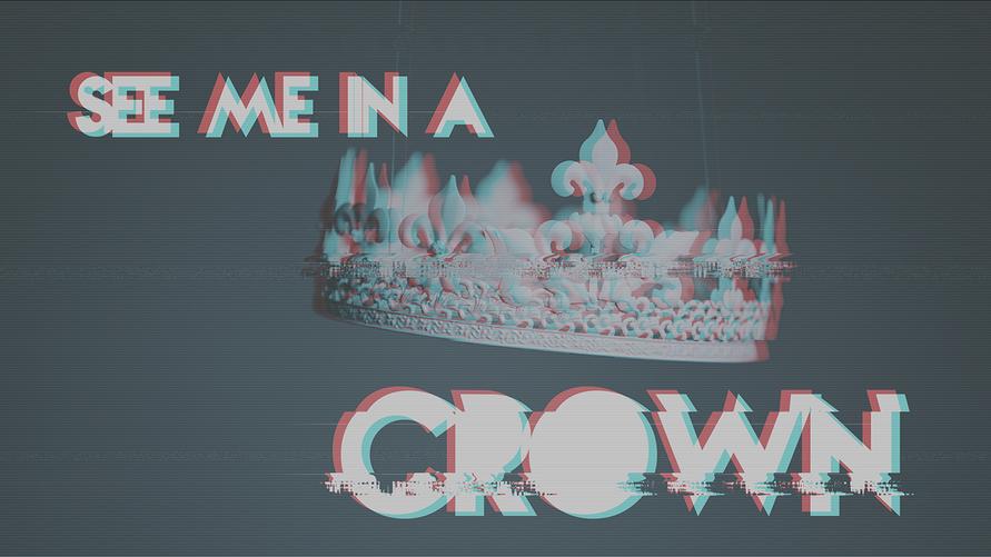 See Me in a Crown Lyric Video