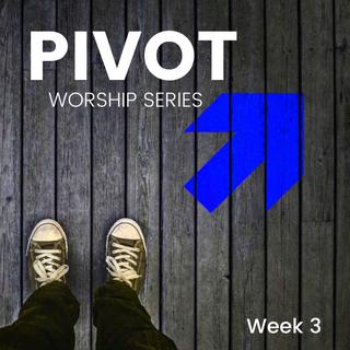 Pivot: Week 3