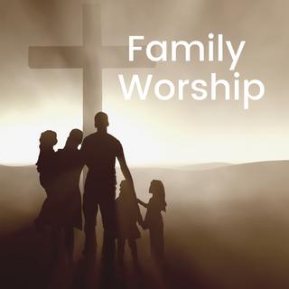 Family Worship: Week 1