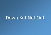 DownButNotOut.png