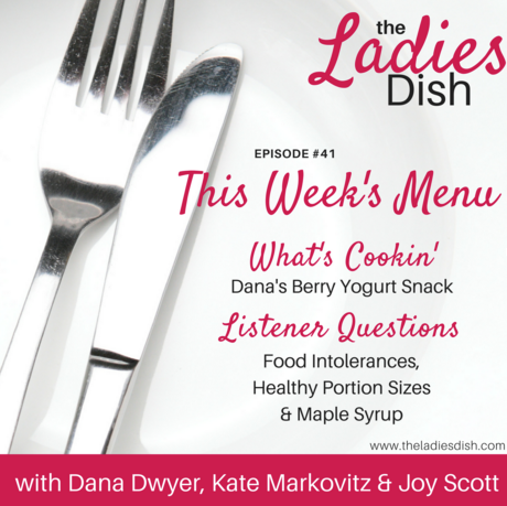 Food Intolerances, Healthy Portions & Maple Syrup | The Ladies Dish