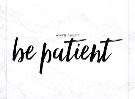 8.1.16: Be Patient