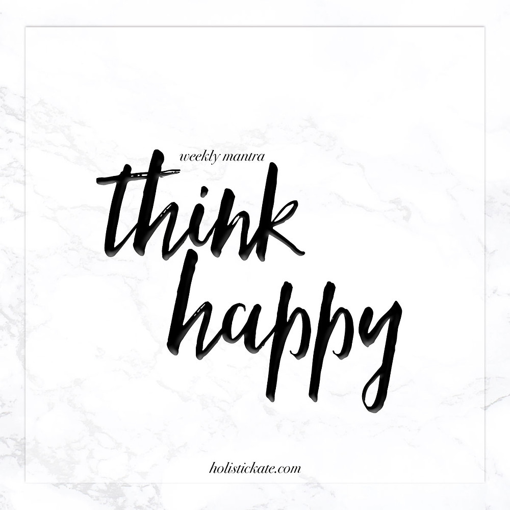weekly mantra | think happy