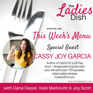 The Ladies Dish Podcast #46: Cassy Joy of Fed and Fit