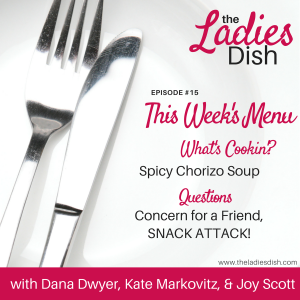 Concern For A Friend & Snack Attack! | The Ladies Dish
