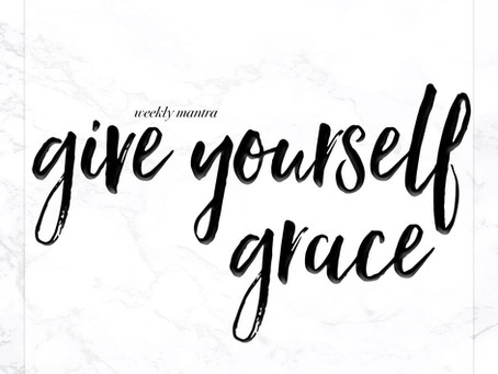 8.8.16: Give Yourself Grace