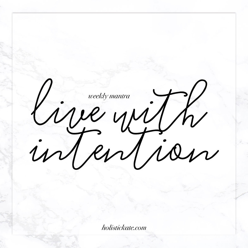 Weekly Mantra | Live with Intention