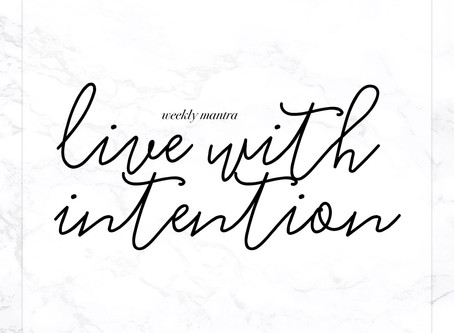 7.4.16: Live with Intention