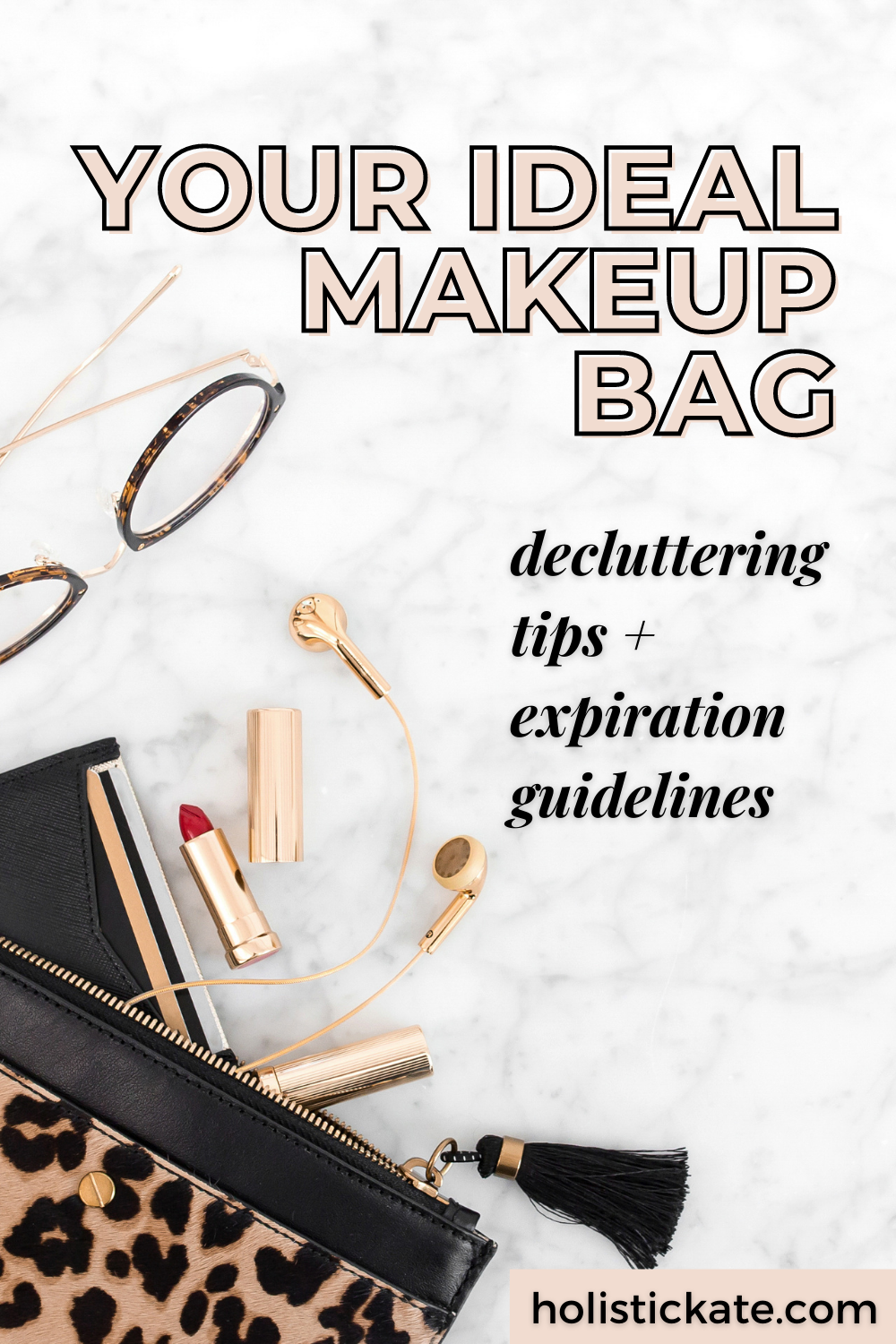 Your ideal makeup bag: decluttering tips and expiration guidelines for makeup