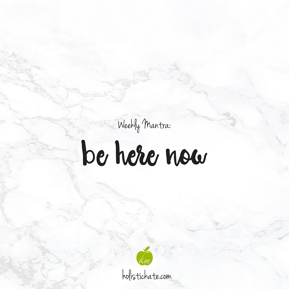 Be here now mantra