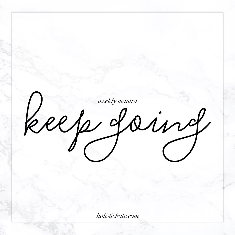 Weekly Mantra | Keep Going