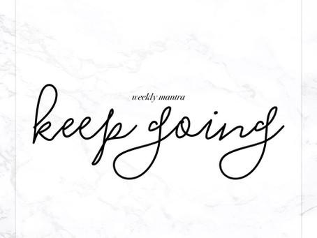 7.18.16: Keep Going
