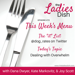 Dealing with Overwhelm | The Ladies Dish