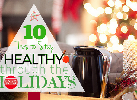 10 Tips to Stay Healthy through the Holidays