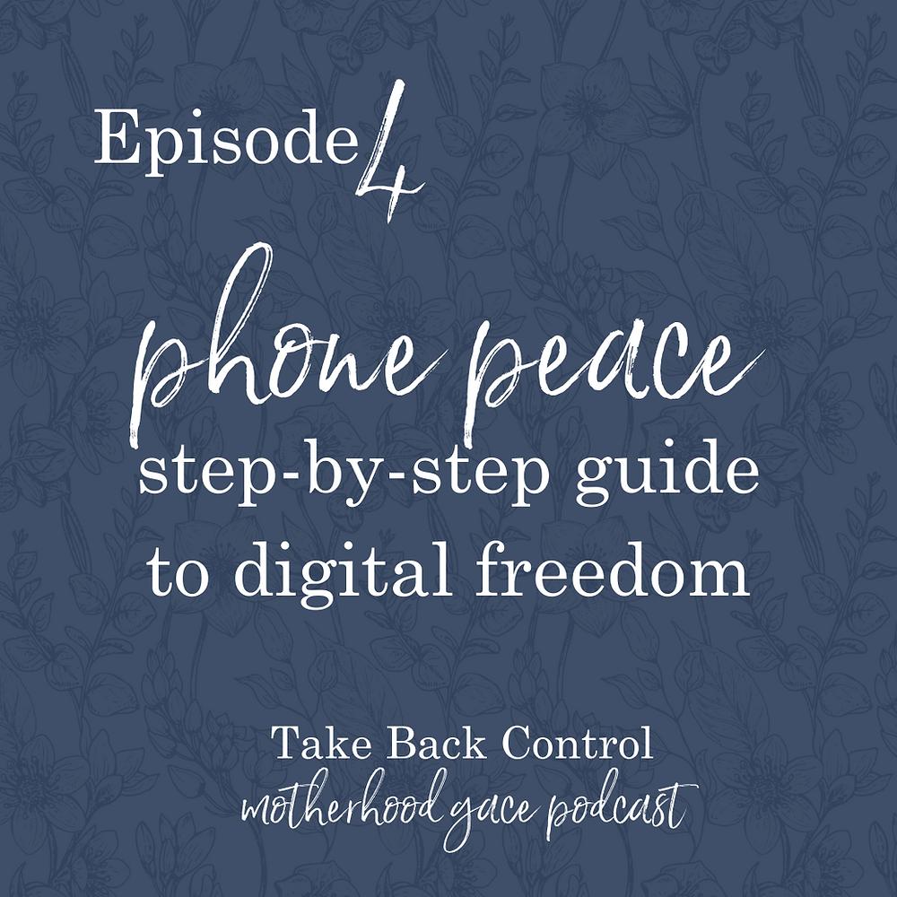 Motherhood Grace Podcast Episode 4 Phone Peace