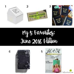 5 Favorites: June Edition