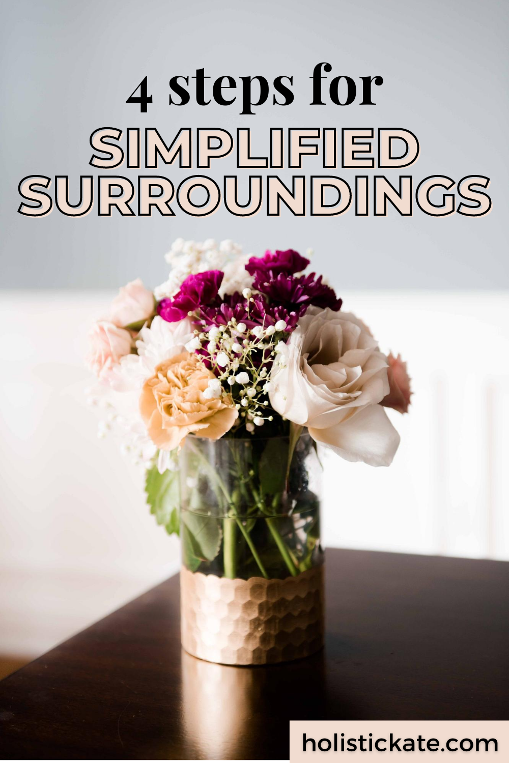 4 Steps for Simplified Surroundings
