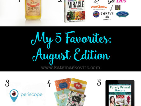 My 5 Favorites: August Edition