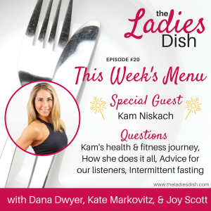 Special Guest Kam Niskach | The Ladies Dish