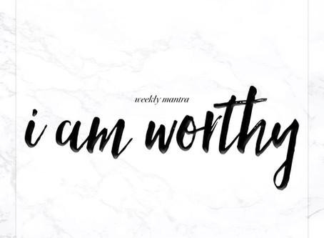 8.22.16: I Am Worthy